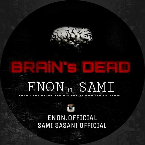 Enon ft Sami - Brain,s Dead