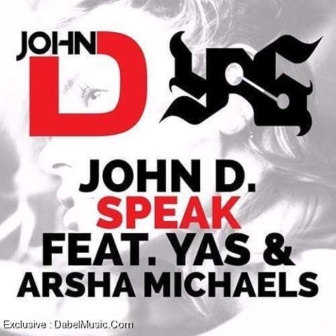 Yas - Speak (feat. John D. & Arsha Michaels)