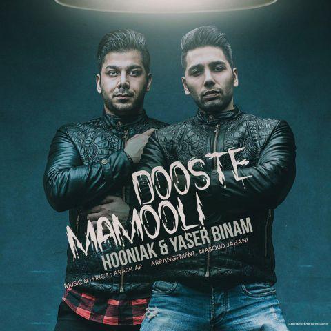 Hooniak & Yaser Binam - Dooste Mamooli