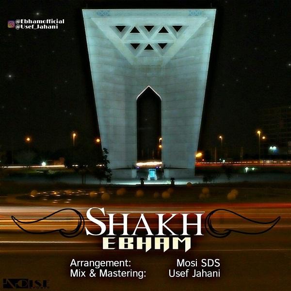 Ebham - Shakh