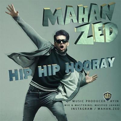Mahan Zed - Hip Hip Hooray