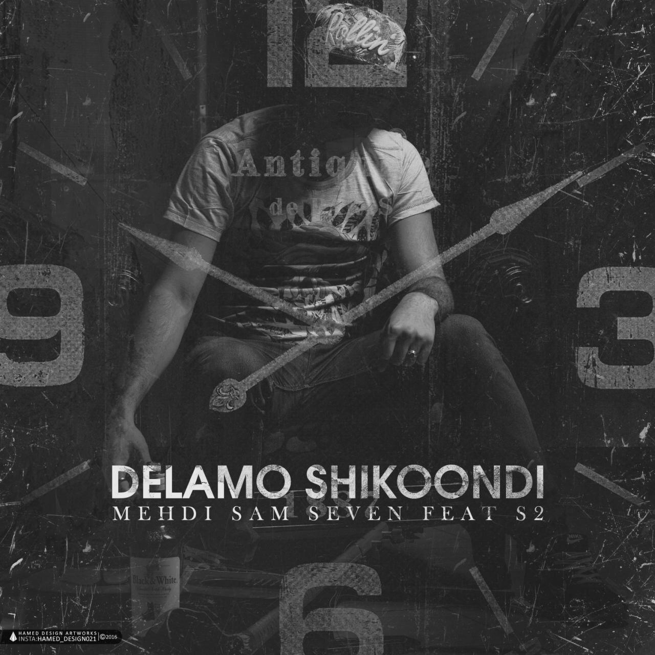 Mehdi Samseven Ft S2 – Delamo Shikoondi