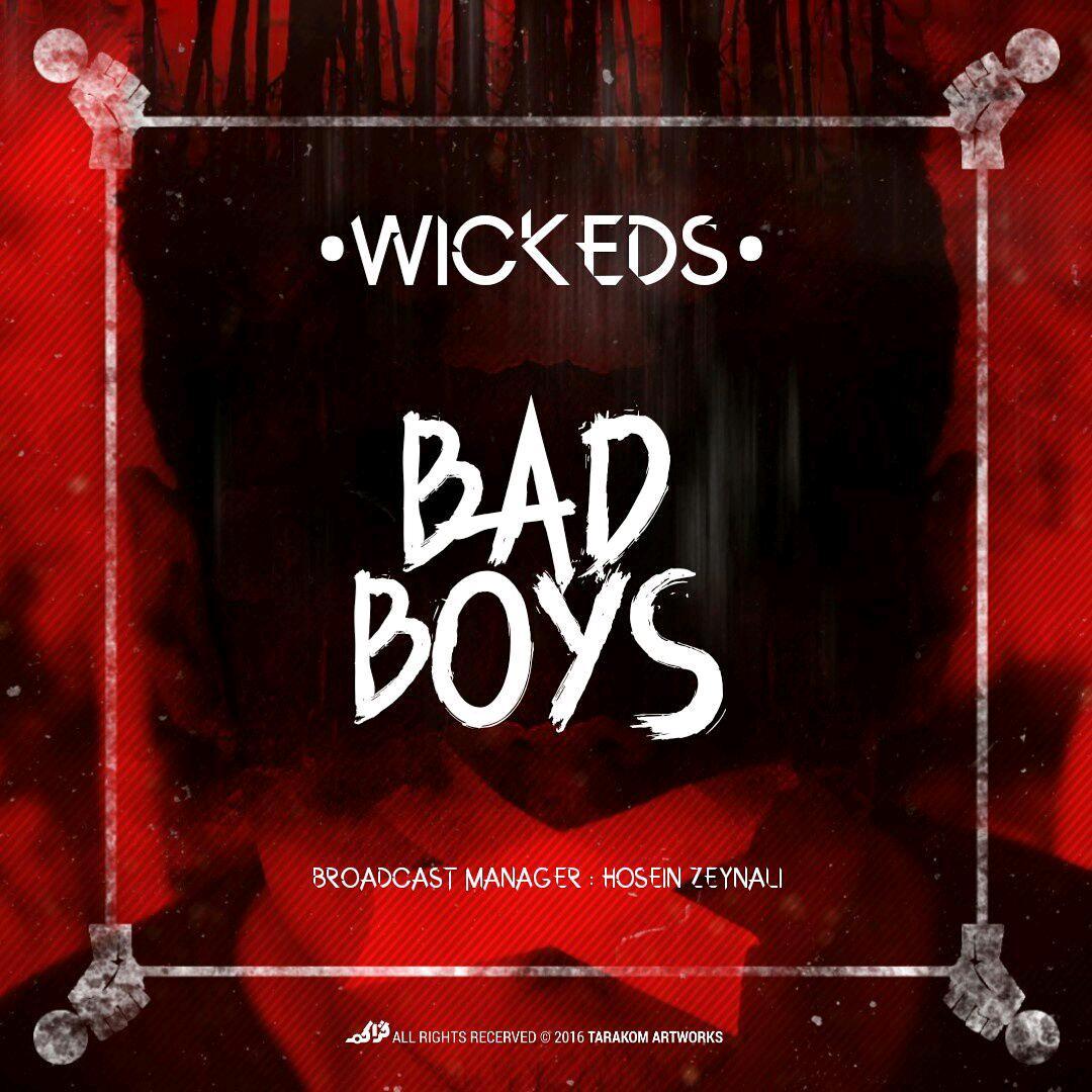 Wickeds – Bad Boys