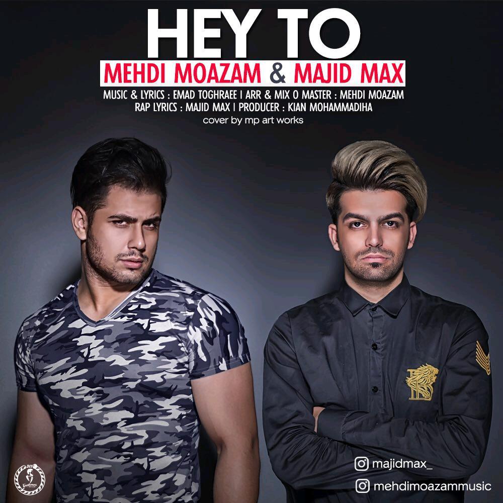 Mehdi Moazam – Hey To (Ft Majid Max)