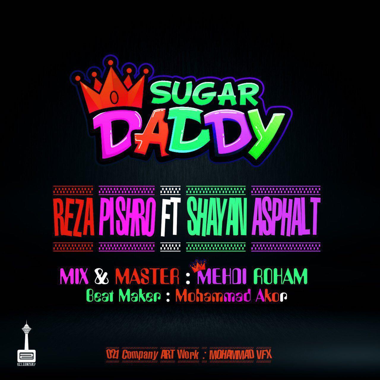 Reza Pishro – Sugar Daddy (Ft Shayan Asphalt)