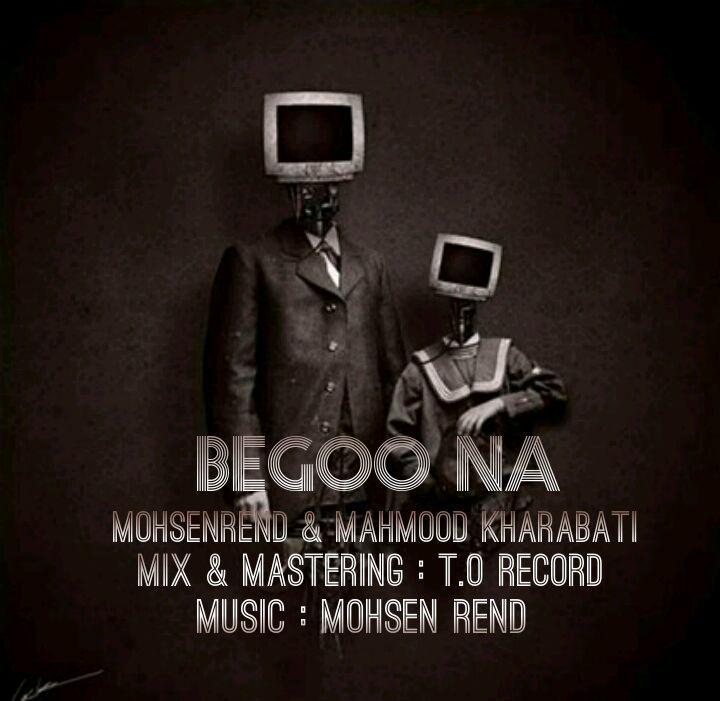 Mohsen Rend And Mahmood Kharabati - Begoo Na