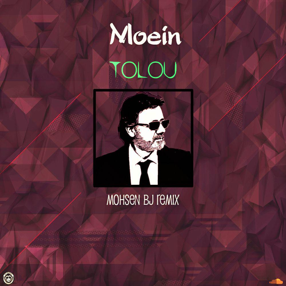 Moein - Tolou (Mohsenbj Remix)
