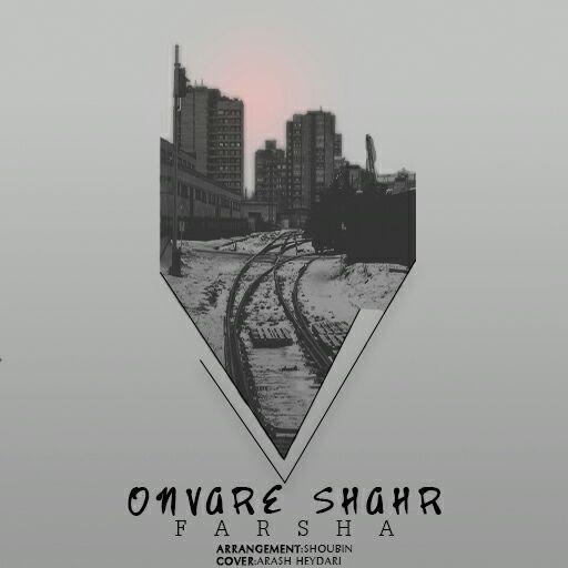 Farsha - Onvare Shahr